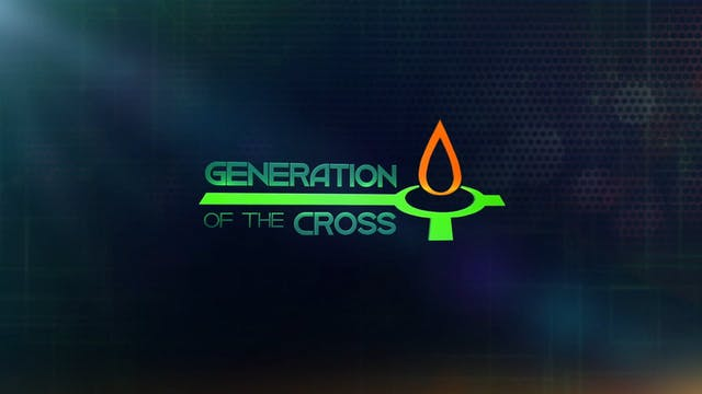 Generation Of The Cross - June 12th, ...