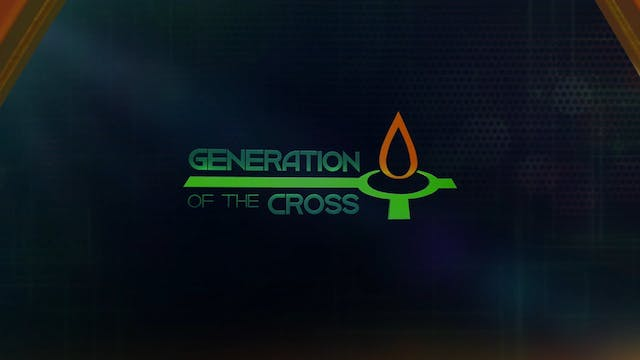Generation Of The Cross - June 26th, ...