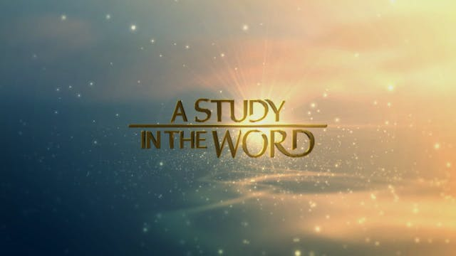 A Study In The Word - June 11th, 2021
