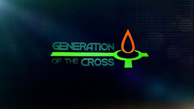 Generation Of The Cross - Oct. 2nd, 2021