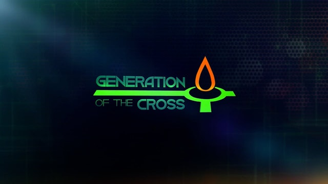 The Generation Of The Cross - Oct. 9th, 2021