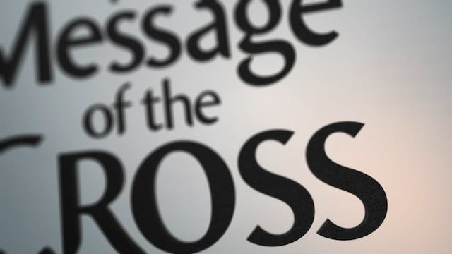 The Message Of The Cross - Apr. 24th,...