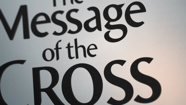 The Message Of The Cross - Jan. 11th,...
