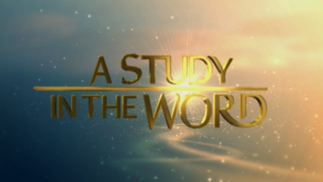 A Study In The Word - July 7th, 2021