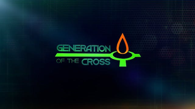 Generation Of The Cross - Sep. 11th, ...