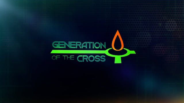 Generation Of The Cross - Aug. 21st, ...