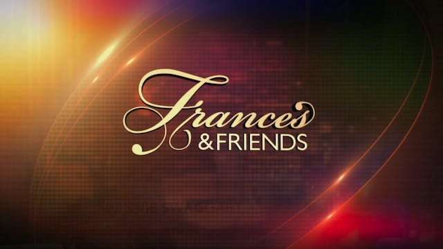 Frances & Friends - May 11th, 2021