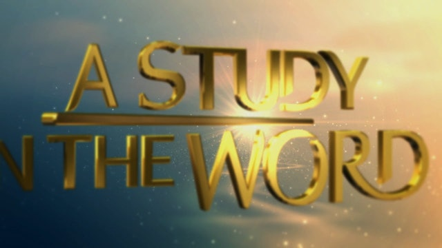 A Study In The Word - June 25th, 2021