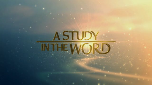 A Study In The Word - June 28th, 2021