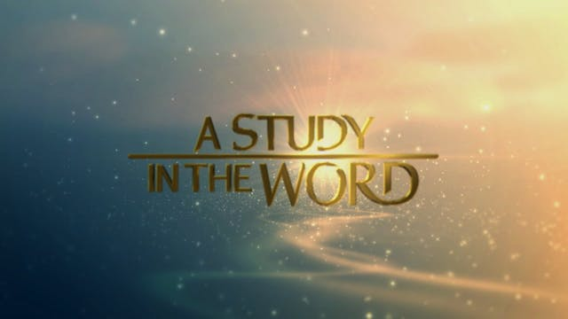 A Study In The Word - Aug. 12th, 2021