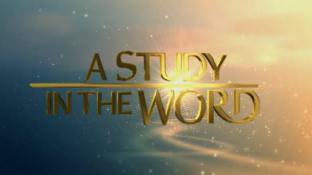 A Study In The Word - Jul. 27th, 2021
