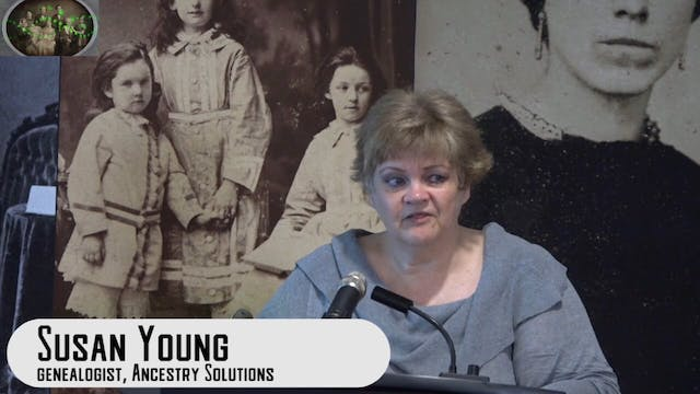 Part 2 - Where Genealogy Meets Genetics by Susan Young, Ancestry Solutions Inc.