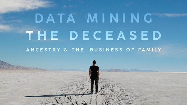 Data Mining The Deceased: Ancestry & The Business of Family