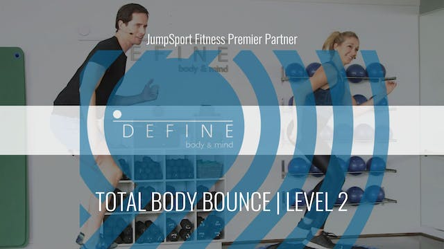 Level 2 | Total Body Bounce | DEFINE with Henry