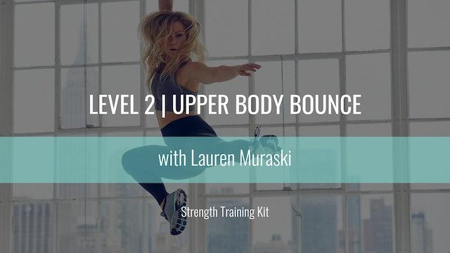 Level 2 | Upper Body Bounce | Strength Training Kit | Lauren Muraski