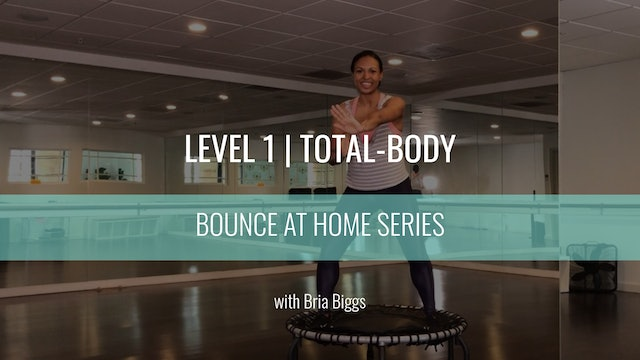 Level 1 | Total Body | Bria Biggs | Bounce At Home