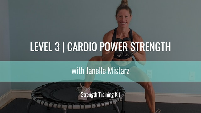 Level 3 | Cardio Power Strength | Janelle Mistarz | Strength Training Kit