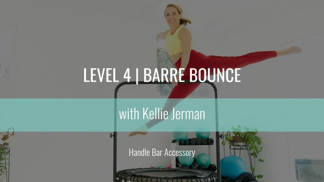 Level 4 | Barre Bounce | Handle Bar | Kellie Jerman
