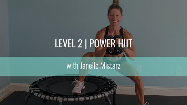 Level 2 | Power HIIT | Janelle Mistarz