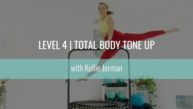 Level 4 | Total Body Tone-Up | Kellie Jerman | Bounce At Home