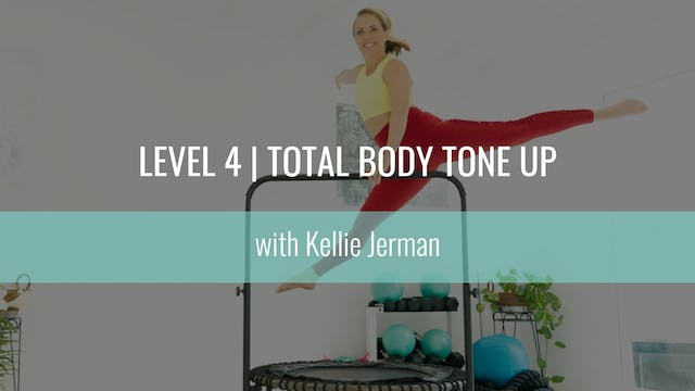 Level 4 | Total Body Tone-Up | Kellie...