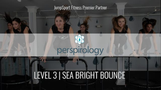Level 3 | Sea Bright Bounce | Perspir...