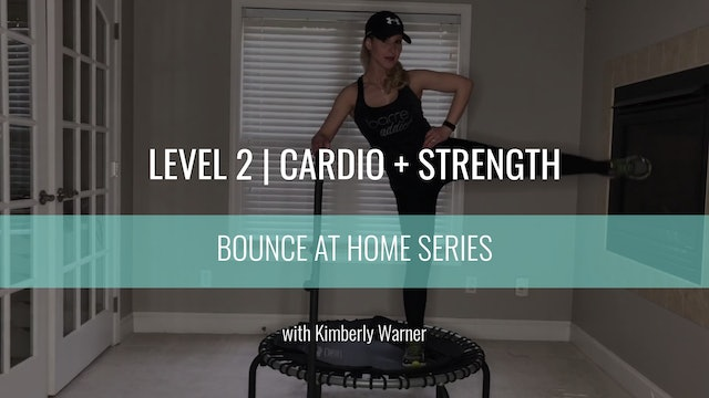 Level 2 | Cardio + Strength | Kimberly Warner | Bounce At Home