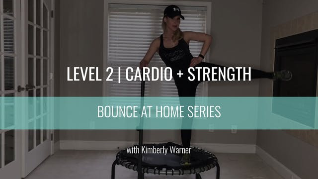Level 2 | Cardio + Strength | Kimberl...
