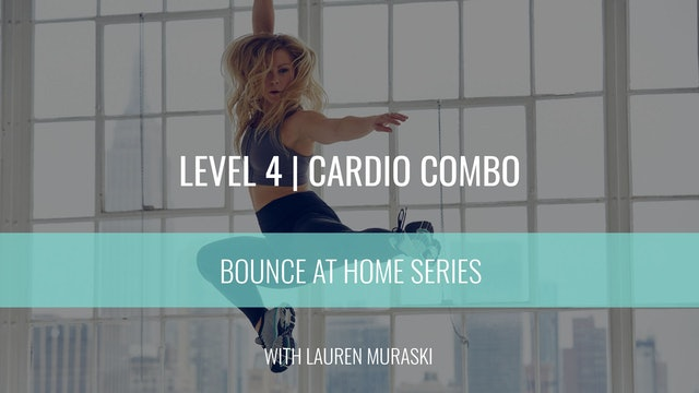Level 4 | Cardio | Lauren Muraski | Bounce At Home