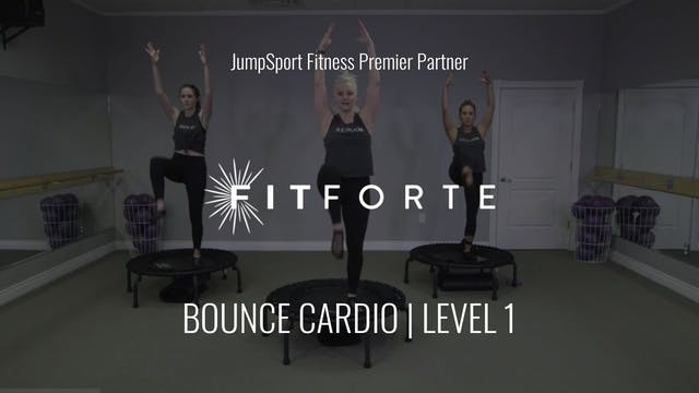 Level 1 | Bounce Cardio | Fit Forte w...