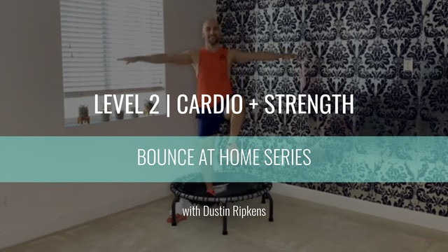 Level 2 | Upper Body + Cardio | Dustin Ripkens | Bounce At Home