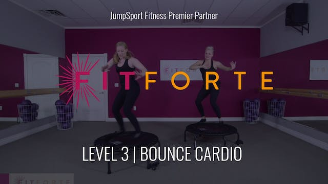 Level 3 | Bounce Cardio | FitForte wi...