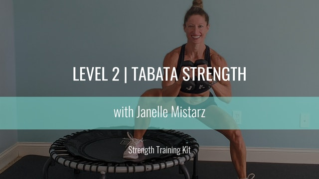 Level 2 | Tabata Strength | Janella Mistarz | Strength Training Kit