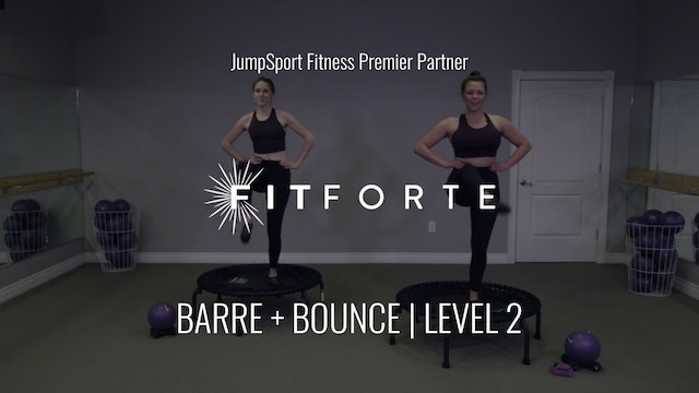 Level 2 | Barre + Bounce | Fit Forte with Sofia