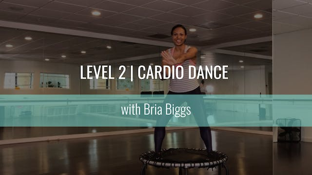 Level 2 | Cardio Dance | Bria Biggs
