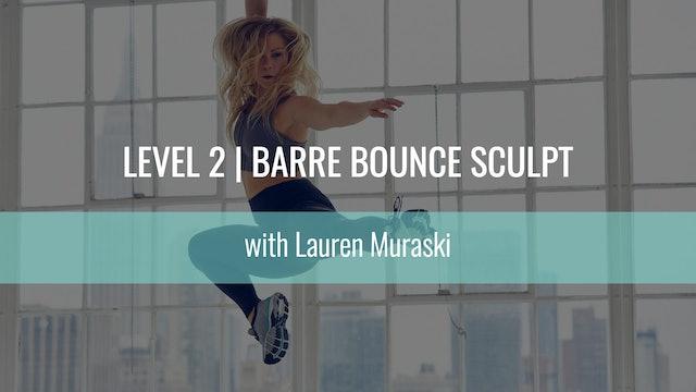 Level 2 | Barre Bounce Sculpt | Lauren Muraski | Handlebar