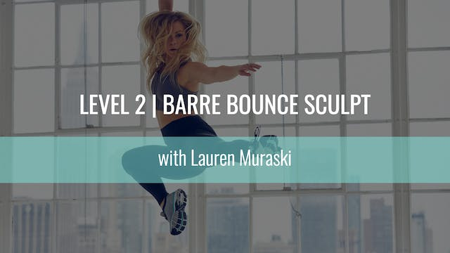 Level 2 | Barre Bounce Sculpt | Laure...