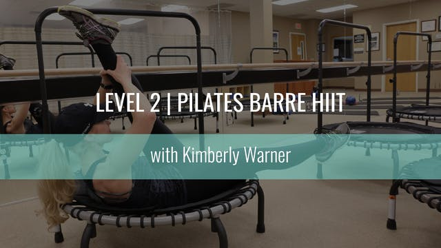 Level 2 |  Pilates Barre HIIT | Kimbe...