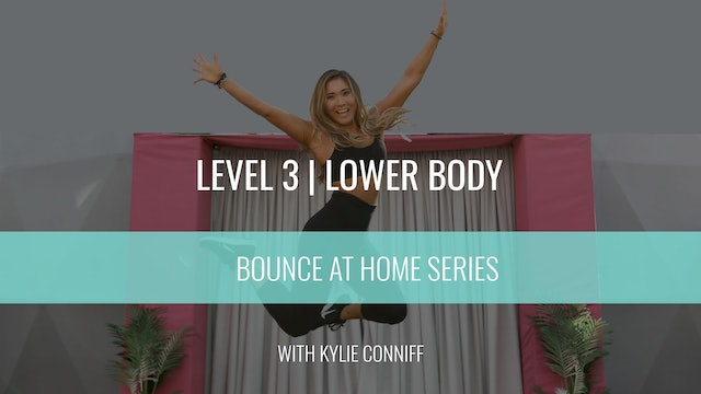 Level 3 | Lower Body Sculpt | Kylie Conniff | Bounce At Home