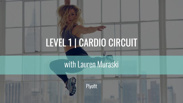 Level 1 | Cardio Circuit | Lauren Mur...