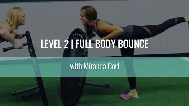 Level 2 | Full Body Bounce | Miranda Corl