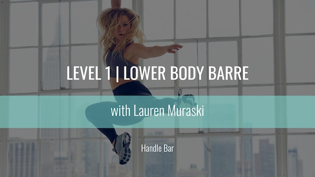Level 1 | Lower Body Barre | Lauren Muraski