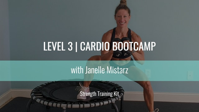 Level 3 | Cardio Bootcamp | Strength Training Kit | Janelle Mistarz