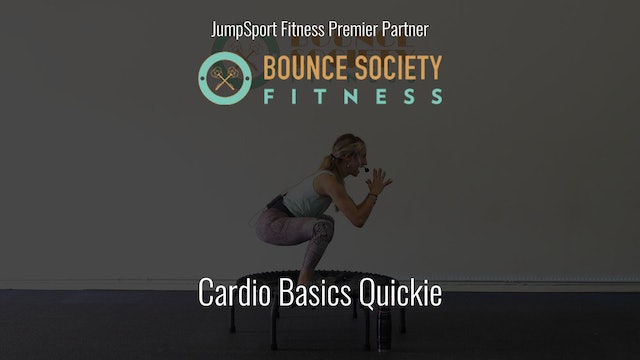 Cardio Basics Quickie by Bounce Society - Beginner (26 mins)