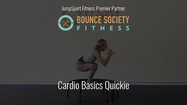 Cardio Basics Quickie by Bounce Socie...