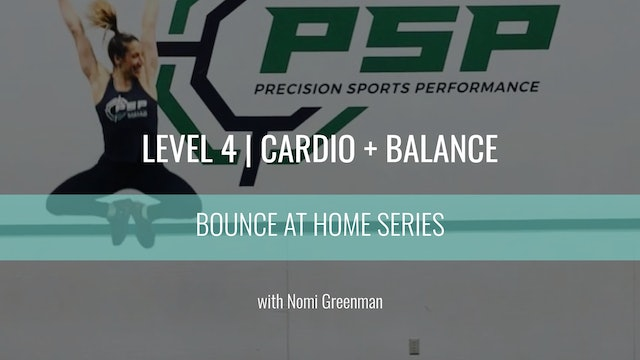 Level 4 | Cardio + Balance | Nomi Greenman | Bounce At Home