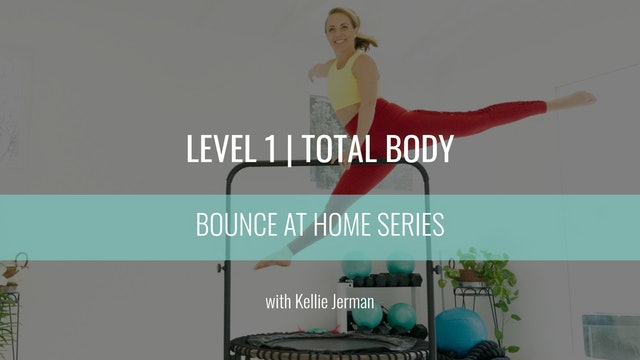 Level 1 | Total Body | Kellie Jerman | Bounce At Home