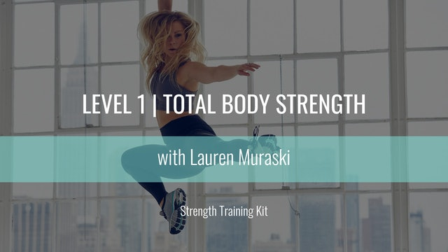 Level 1 | Total Body Strength | Lauren Muraski | Strength Training Kit
