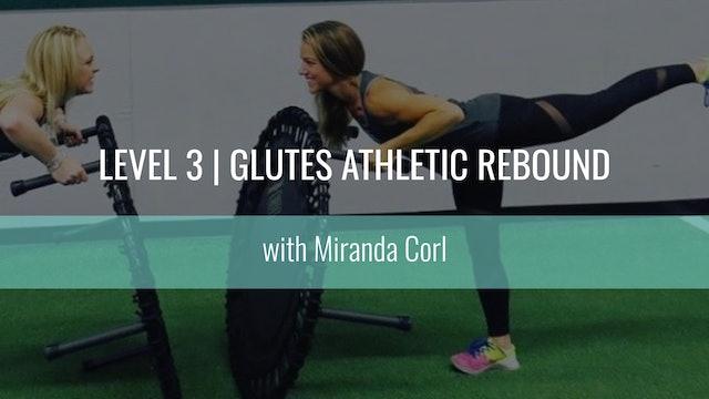 Level 2 | Glutes Athletic Rebound | Miranda Corl