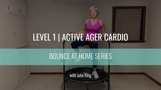 Level 1 | Active Ager Cardio | Julie King | Bounce At Home